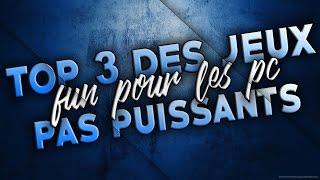 TOP 3 DES JEUX FUN GRATUIT POUR LES PC PAS PUISSANTS ! #2