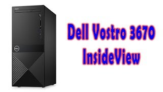 Dell Vostro 3670 Inside View & Review | AA Repairing Center