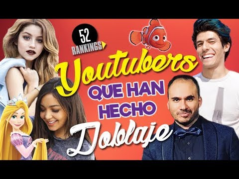 YOUTUBERS QUE HAN HECHO DOBLAJES - 52 Rankings