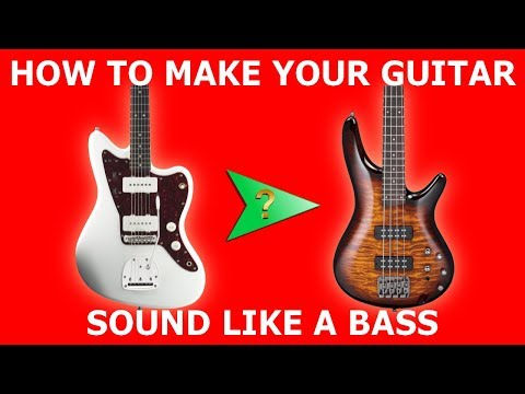 how-to-make-your-guitar-sound-like-a-bass