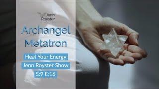 Archangel Metatron: Heal Your Energy