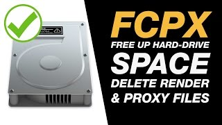 Final Cut Pro X Tutorial: Clear Space on Your Hard Drive by Deleting Render & Proxy Files