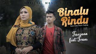 Fauzana feat Frans - Binalu Rindu (Official Music Video)