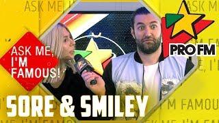 Exclusiv! Ask Me I&#39m Famous cu SMILEY si SORE Quiz ProFM