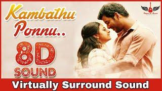 Kambathu Ponnu | 8D Audio Song | Sandakozhi 2 | Yuvan Shankar Raja 8D Songs