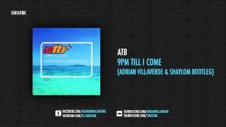 ATB - 9PM Till I Come (Adrian Villaverde & Shaylom 2013 Bootleg)