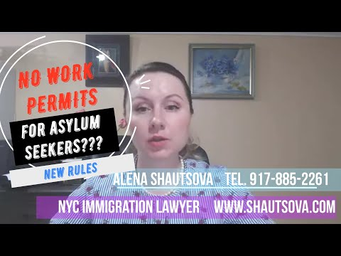 Asylum Seekers Work Permit And New Rules Updates | NYC Immigration Lawyer | Asylum USA Attorney