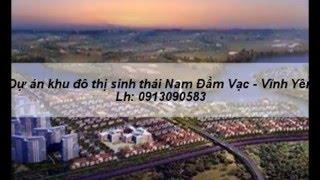 Dự án khu đô thị Nam Đầm Vạc - Vĩnh yên