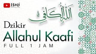 Download lagu Dzikir Allahul Kaafi - Allahul Kafi Full 1 Jam | Haqi Official