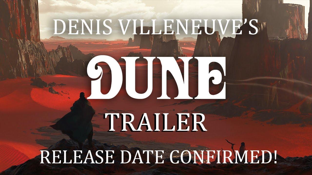 DUNE TRAILER DATE CONFIRMED!