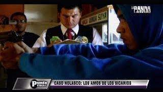 Punto Final: El caso de Ezequiel Nolasco, los amos de los sicarios