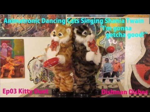 "Two Animatronic Dancing Cats Singing Shania Twain ""I'm gonna getcha good!"" Ep03 Kitty Duet"