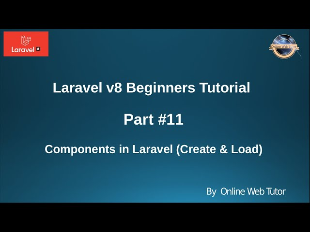 Learn Laravel 8 Beginners Tutorial #11 - Components in Laravel 8   How to Create & Load to Use (#1)