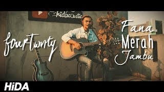 Fourtwty - Fana Merah Jambu (Live Acoustic Cover by Hidacoustic)