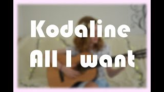 Kodaline – All i want (cover)
