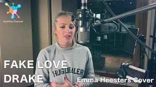 FAKE LOVE - DRAKE LYRICS | EMMA HEESTERS COVER