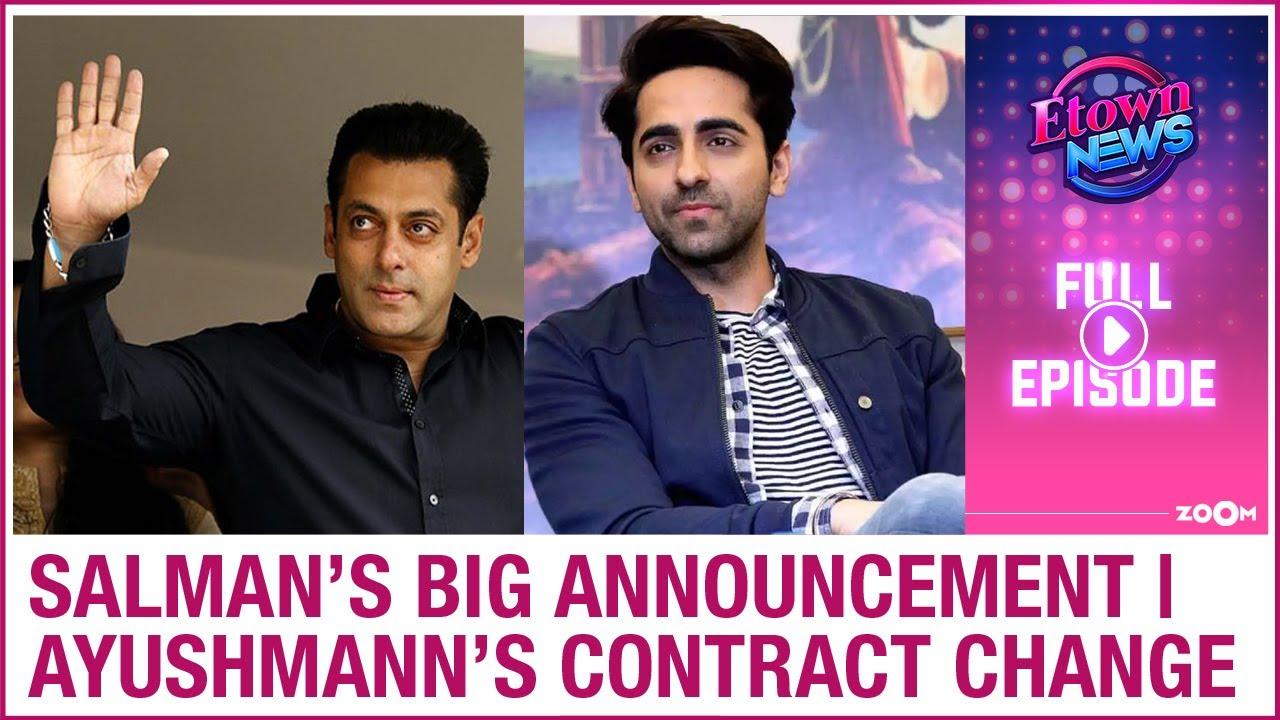 Salman makes big announcement   Ayushmann makes change to film contract   E-Town News