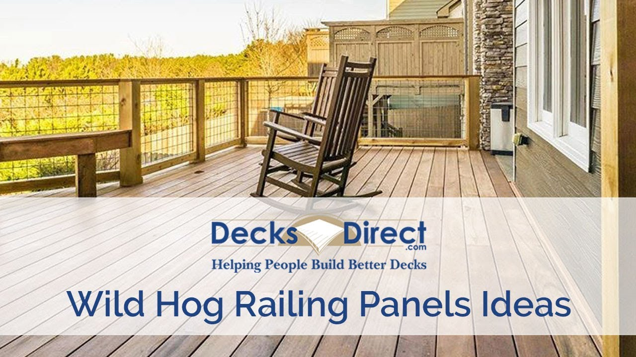 Decking Panels Using Wild Hog Railing Panels On Your Deck