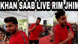 RIM JHIM LIVE KHAN SAAB SUPPEB PERFORM