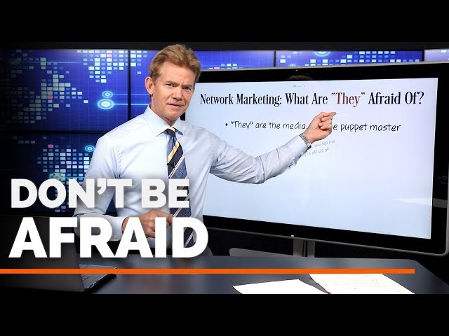 Network Marketing: What Are They Afraid Of?