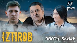 Iztirob O'zbek serial I Изтироб Ўзбек сериал 35 - Qism