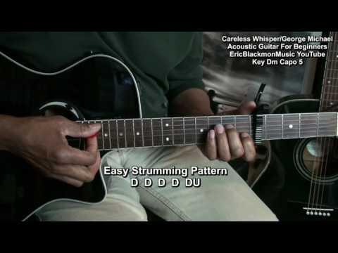 Careless Whisper BEGINNER Acoustic Guitar Lesson EricBlackmonMusicHD George Michael