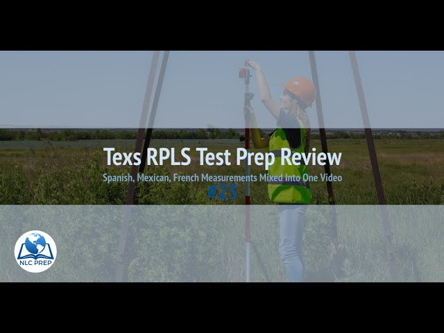 Texas RPLS Test Prep Review #23: Spanish, Mexican, French Measurements Mixed Into One Video