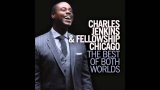 Charles Jenkins & Fellowship Chicago - Awesome YouTube Videos