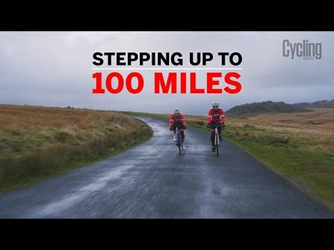 Five invaluable tips to help you step up from riding 60 to 100 miles   Cycling Weekly
