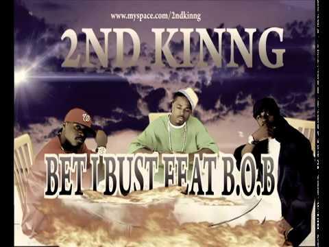 BOB feat 2ND KINNG  BET I BUST remix