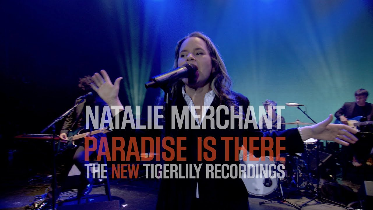 natalie-merchant-paradise-is-there-trailer-nataliemerchantvideo