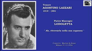 """Tenore AGOSTINO LAZZARI  - Lodoletta  """"Ah, ritrovarla nella sua capanna""""  1956"""