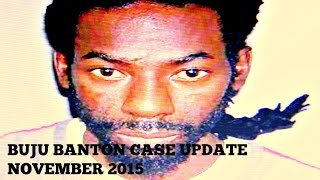 BUJU UPDATE november 2015, Free at last ?