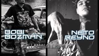 BOBI BOZMAN FEAT NETO REYNO - LLAMALO CRIMEN