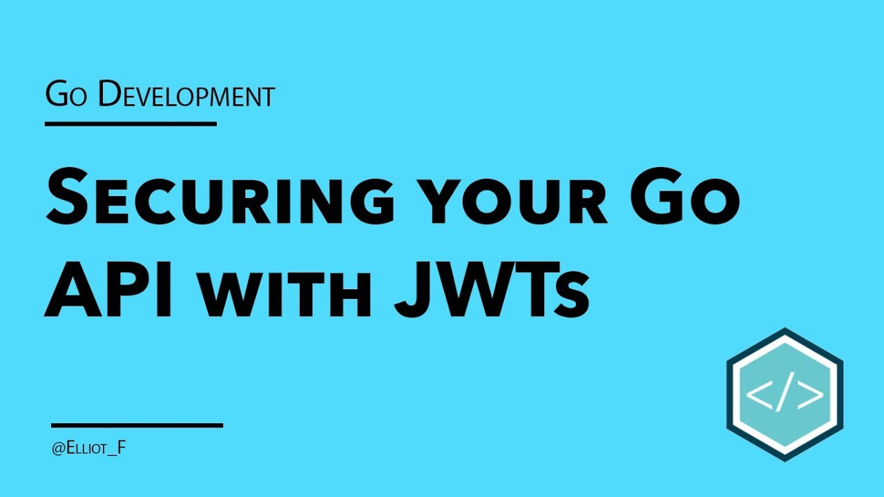Securing Your Go REST APIs With JWTs | TutorialEdge net