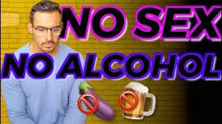 No Sex No Alcohol for 90 Days (WHAT HAPPENED)