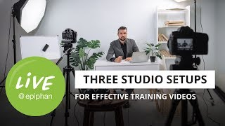 Three studio setups for more effective training videos
