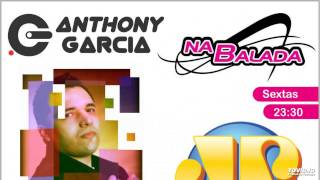 Anthony Garcia - Na Balada #105