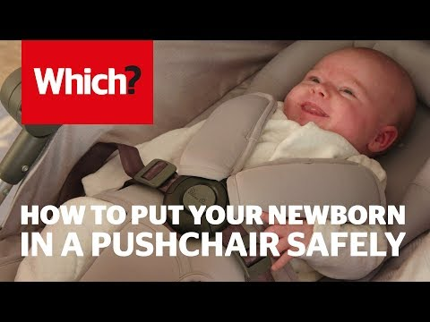 How To Put Your Newborn Baby In A Pushchair Safely - Which? Advice