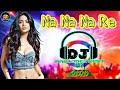 Na Na Na Re (Hard Dance Mix) Dj BCM Production-DanceMix//DJ Sanju