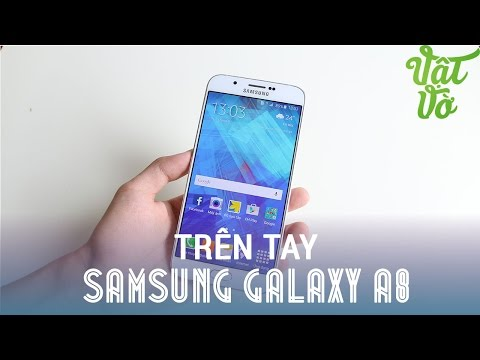 Vật Vờ - Đánh giá nhanh Samsung Galaxy A8: máy rất đẹp, Chip Exynos 5430