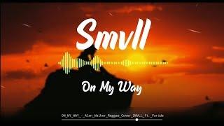On My Way Smvll