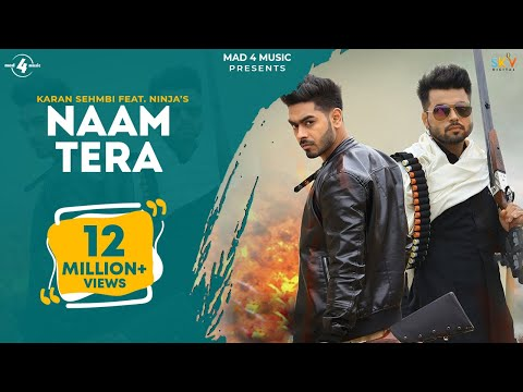 NAAM TERA (Full Video Song) | KARAN SEHMBI ft. NINJA | New Punjabi Songs 2016