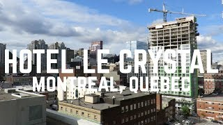 The Hotel Le Crystal in Montreal, Quebec