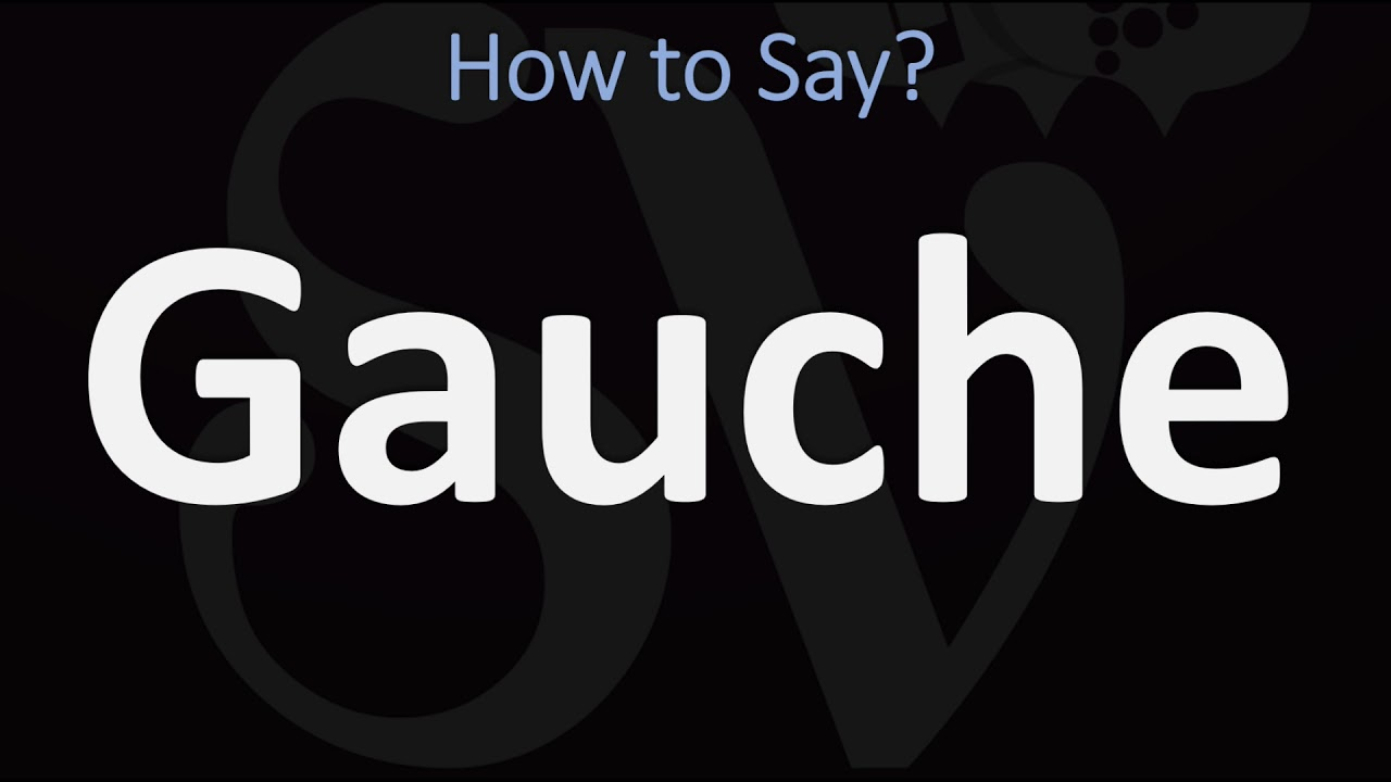 How to Pronounce Gauche? (CORRECTLY)