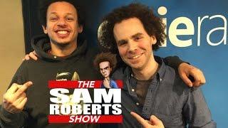 Sam Roberts & Eric Andre - upsetting people, favorite stunts, Ryan Seacrest, etc