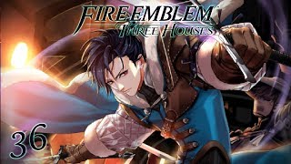 YOUR IDEALS - Let's Play - Fire Emblem: Three Houses - 36 - Walkthrough and Playthrough