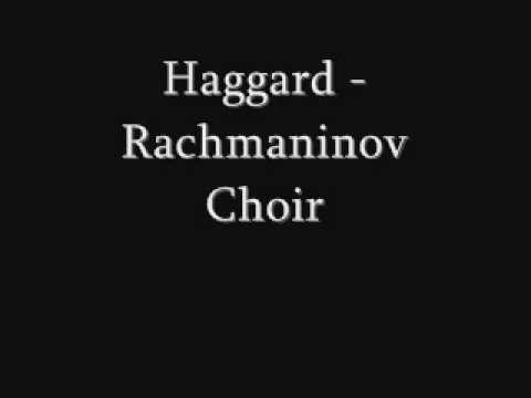 Haggard - Rachmaninov Choir