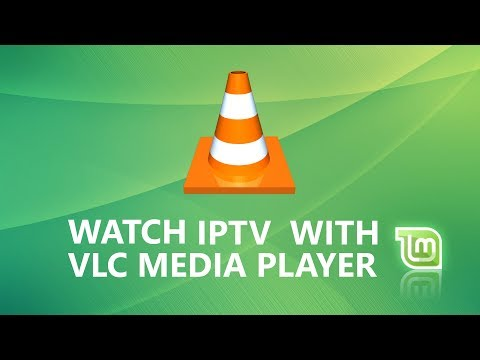 Watch IPTV With VLC On LinuxMint