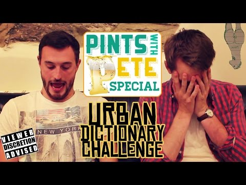 Pints with Pete - The Urban Dictionary Challenge